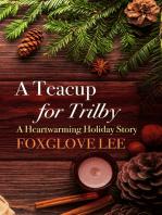 A Teacup for Trilby
