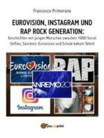 Eurovision, Instagram und rap rock generation. Geschichten von jungen Menschen zwischen 1000 Social Selfies, Sanremo-Eurovision und Schule bekam Talent