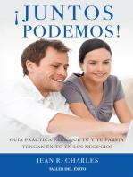 ¡Juntos podemos!: Guía práctica para que tú y tu pareja tengan éxito en los negocios