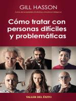 Como tratar con personas difíciles y problemáticas