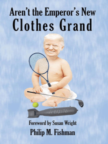 Aren't the Emperor's New Clothes Grand