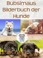 Bubsimaus Bilderbuch der Hunde