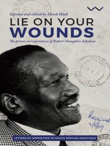 Lie on your wounds: The prison correspondence of Robert Mangaliso Sobukwe