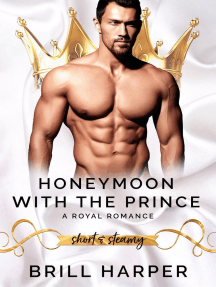 Honeymoon With The Prince::A Modern Day Fairy Tale