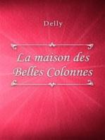 La maison des Belles Colonnes