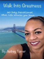 Walk into Greatness 30 Day Devotional When Life Knocks You Down
