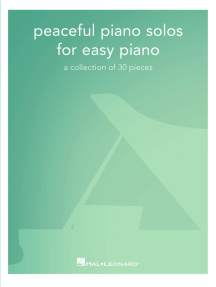 Peaceful Piano Solos for Easy Piano: A Collection of 30 Pieces