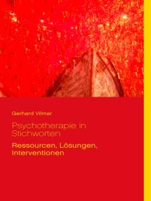 Psychotherapie in Stichworten: Ressourcen, Lösungen, Interventionen