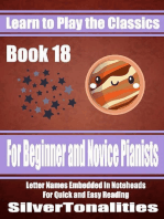 Learn to Play the Classics Book 18 - For Beginner and Novice Pianists Letter Names Embedded In Noteheads for Quick and Easy Reading