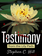 Testimony from the Lily Pads