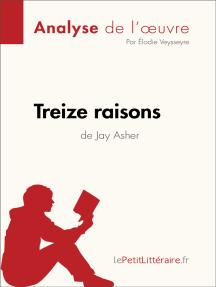 Treize raisons de Jay Asher (Analyse de l'oeuvre): Comprendre la littérature avec lePetitLittéraire.fr