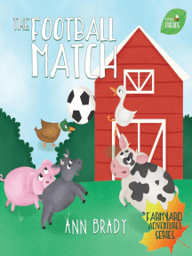 The Football Match: Little Friends: Farmyard Adventure Series, #6