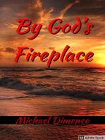 By God's Fireplace