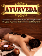 Ayurveda Discover And Learn About The Amazing Benefits Of Using Ayurveda To Heal Your Self Naturally!