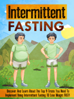 Intermittent Fasting Discover And Learn About The Top 9 Tricks You Need To Implement Using Intermittent Fasting TO Lose Weight FAST!