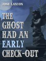 The Ghost Had an Early Check-Out