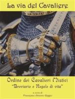 La via del Cavaliere. Breviario e Regole di vita