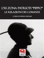 """L'IX Zona patrioti """"Pippo"""". Le relazione dei Comandi"""