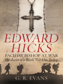 Edward Hicks: Pacifist Bishop at War: The Diaries of a World War One Bishop