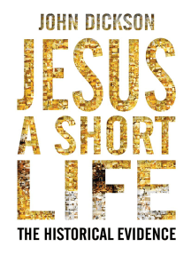 Jesus: A Short Life: The Historical Evidence