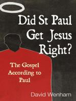 Did St Paul Get Jesus Right?
