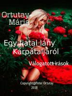 Ortutay Mária Egy fiatal lány Kárpátaljáról Válogatott írások