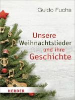 Unsere Weihnachtslieder und ihre Geschichte