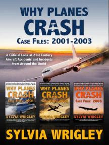 Why Planes Crash Case Files: 2001-2003: Why Planes Crash
