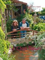 Le Clos fleuri: Mon jardin ma passion
