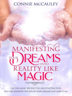 Manifesting Your Dreams Into Reality Like Magic