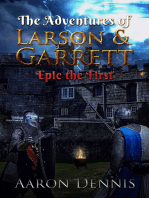The Adventures of Larson and Garrett, Epic the First