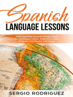 Spanish Language Lessons: Your Essential Spanish Phrase Book for Traveling in Spain, Argentina, Chile, Uruguay and Mexico with Ease!
