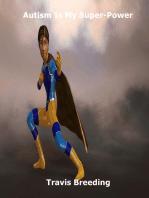 Autism Is My Super-Power