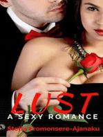 Lust ~ A Sexy Romance