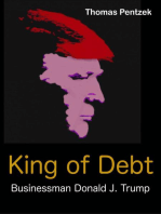 King of Debt – Businessman Donald J. Trump