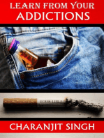 Learn From Your Addictions