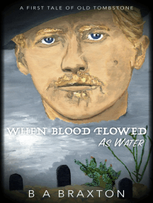 When Blood Flowed as Water: A First Tale of Old Tombstone