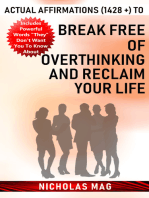 Actual Affirmations (1428 +) to Break Free of Overthinking and Reclaim Your Life