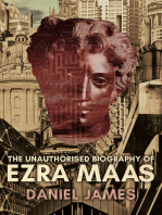The Unauthorised Biography of Ezra Maas