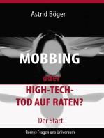 Mobbing oder High-Tech-Tod auf Raten? Der Start.