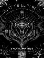 ¿WTF es el Tarot?: Un enfoque sensato al antiguo arte de la lectura del Tarot.