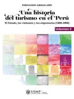 Una historia del turismo en el Perú. Volumen 2