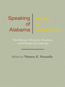 Speaking of Alabama: The History, Diversity, Function, and Change of Language