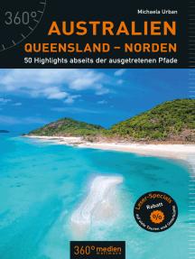 Australien – Queensland – Norden: 50 Highlights abseits der ausgetretenen Pfade