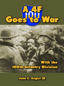 A 4 F Goes to War With the 100th Infantry Division
