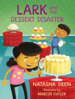 Lark and the Dessert Disaster