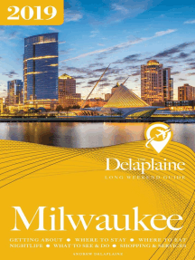 Milwaukee - The Delaplaine 2019 Long Weekend Guide: Long Weekend Guides