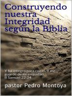 Construyendo nuestra Integridad según la Biblia