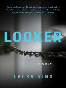 Looker: A Novel