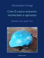 Con il casco azzurro verniciato a spruzzo (Policromia)